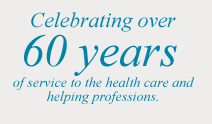 Celebration over 60 years of service to the health care and helping professions.